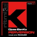 Perversion/Djose ElenKo & Techouzer