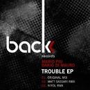 Trouble Ep/Dario Di Mauro & Mario Piu & Matt Sassari & Niyol