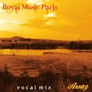 Away/Royal Music Paris