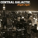 Bright Light/Central Galactic