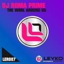 The World Around Us - Single/DJ Roma Prime