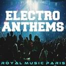 Electro Anthems/Royal Music Paris & Switch Cook & Big Room Academy & Big & Fat & Hugo Bass & Pyramid Legends & SWDN8 & Elektron M & KAMERA