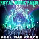 Feel The Force/Royal Music Paris