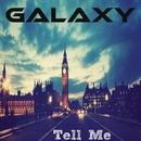 Tell Me/Galaxy