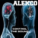 Control The Sound/Edm/Alexco