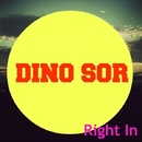 Right In/Dino Sor