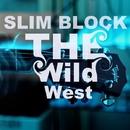 The Wild West - Single/Slim Block