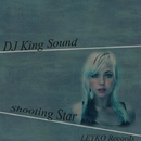 Shooting Star - Single/DJ King Sound
