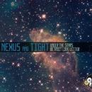 Under The Stars/Nexus And Tight