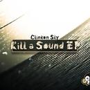 Kill A Sound EP/Mighty Dreadnaut/Ninjah Fareye/Clinton Sly