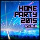 Home Party, Vol. 3/Raimon & VIN DETT & MARI IVA & Svetly & Dj Kolya Rash & Anton Koroboff & Elastic waves & La Van Duke & Hooligans & AIRBUZZ & SOLSTICE & Zzone'm Mariiva & Nick Flame & Sojus & Sergey Lemar & Xeon & 6TEST5 & Pardis