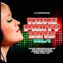 Home Party, Vol. 4/Highland Bird & DJ Pavel Slim & Dmitry Bereza & Slim Block & Niki Verono & Ann Jox & BOLDYART & mr. Angel boy & Jelow & Edifon & Dj Fat Maxx & DJ.Romana & Delight music & Molo4N1K