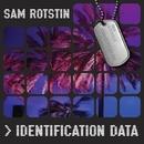 Identification Data/Sam Rotstin