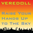 Raise Your Hands Up To The Sky/Veredoll