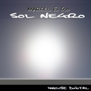Sol Negro (Remixes)/Marcel Ei Gio & Wellimir & Crypto Bass & Ramorae & Unluck
