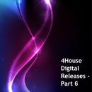 4House Digital Releases, Part 6/Dean Sutton & Halogen & Gino Windster & Mr.Thruout & Planet Crunch
