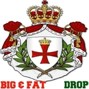 Drop/Big & Fat