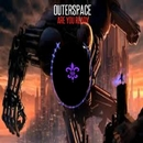 Are You Ready/Outerspace