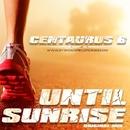 Until Sunrise - Single/Centaurus B