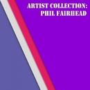 Artist Collection: Phil Fairhead/Phil Fairhead