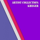 Artist Collection: Kheger/Kheger