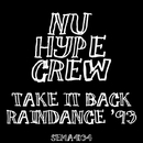 Take It Back / Raindance '93/Nu Hype Crew