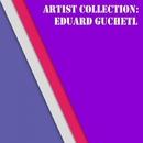 Artist Collection: Eduard Guchetl/Eduard Guchetl