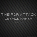 Arabian Dream/TIME FOR ATTACK