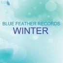 Blue Feather Records - Winter/Gh05T & Sled & Plazmatron & ArturBurner & Andrew kn & Homm!x & Martinus Maccrosell & I.Rush & Detox & Tewen & Chill Doll & Aver & Infected Reality & Global & Alex Kalianov & DJ Nexus UA