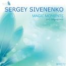 Magic Moments - Single/Sergey Sivenenko