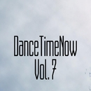DanceTimeNow, Vol. 7/Simply & Stereo Juice & Slapdash & Sky Mode & Slam Voice & Shahruh & Sunwall & Space Energie & Shadow Boomz & TechSpace & The Global Phase & Skyscreper & The Midway Project