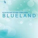 Blueland Vol.2/ArcticA & MDMA Corp & Tersky & Skyfield feat. MEEELS & Fushe & DJ Sasha Fart & Drunk Friends & MCM Rinat & Mylnikov Dmitriy & Ne Fuckt & Reedman