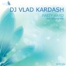 Party Hard - Single/Dj Vlad Kardash