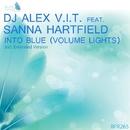Into Blue (Volume Lights) - Single/DJ Alex V.I.T. & Sanna Hartfield