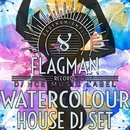 Watercolour House Dj Set/Dura & Oziriz & Flagman Djs