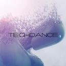 TechDance, Vol. 4/Eget Integra & DJ Zyaba & Creatique & Ed Krutikov & DJ Grewcew & DXES & Cristian Agrillo & DJ Emil Tunes & DJ Fritz & DJ Vantigo & Chronotech & DJ Volya & DJ Greg & DJ AleX Xandr