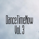 DanceTimeNow, Vol. 3/Mogler & MaxFIIL & Phil Fairhead & N. Wade & Max Livin & Stefano Andia & Nashorn & Max Learon & Pavel Vladimirov & Chirum-A & PDM & Nezo & Perspective DJ's & mr. Angel boy