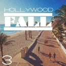 Hollywood Fall, Vol.3/Beat Ballistick & Dj Serf & Experience & Dj Well & Dj Shoma & Zem & Freakz & AlexStaar & BarcaLeo & Stream Dance Project & DJ Power Full & Alex Progressive & Danielle Ozzy & Nikalai & Van Diablo & Artem Viceman