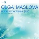 Rude Awakening/Olga Maslova