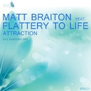 Attraction - Single/Matt Braiton & Flattery To Life