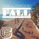 Hollywood Fall, Vol. 6/Sickener & Glad Dark & Egnefill & Edifon & Alexander Prox & Alexander SKyzZz & Dizero & HiJack & XXX Project & Pitmairen & Dj Edson & Odner