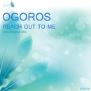 Reach Out To Me - Single/Ogoros