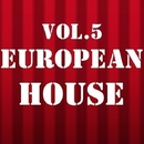 European House, Vol. 5/Royal Music Paris & Central Galactic & Candy Shop & Big Room Academy & Dino Sor & Nightloverz & Dj Mojito & DUB NTN & Lord Andy & Kevin & MISTER P & Electro Suspects & Dj A Jensen & Dj Lawrence