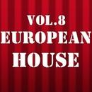 European House, Vol. 8/Royal Music Paris & Big Room Academy & Jeremy Diesel & Pyramid Legends & ElectroShock & Iconal & KAMERA & I - BIZ & Jon Bunty & FLP Box & Electro Suspects & Elefant Man & FICO & Romeo
