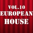 European House, Vol. 10/Royal Music Paris & Central Galactic & Switch Cook & Candy Shop & Big Room Academy & Dino Sor & Jeremy Diesel & The Rubber Boys & Dj Mojito & KAMERA & DUB NTN & Lord Andy & Kevin & MISTER P