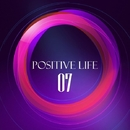 Positive Life, Vol. 7/Linkov Prod. & Matt Ether & David M. & Matt Mirenda & Kill Sniffers & Magtek & Llunar & Lone Dolphin & Max Gleroy