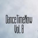 DanceTimeNow, Vol. 8/Stereo Sport & Stereo Juice & Stanislav Lanski & Steve Tvist & Space Energie & Shadow Boomz & ST Lirik & Spellrise & Stream Noize