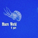 Macro World, Pt. 4/Avenue Sunlight & Dave Silence & A.Su & Rivial & Alex Sender & Alex Greenhouse & 12Saturnus & Dan Rise & Alex Ch. & A. Chagochkin & Alexsir & 2 Voices