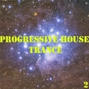 Progressive House & Trance, Vol. 2/Steve Jonqerstone & Creatique & Alex Sender & Bad Surfer & Moving & VIN DETT & Mart Lavoie & BiOt3Ch & Alex Strk & Sergey Shvets & Tony G-Break & Andy Crumb & Aqualight & Llunar & Peter Marco & Senti & Timyka & Vitrall