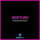 Imagination/Nokturn